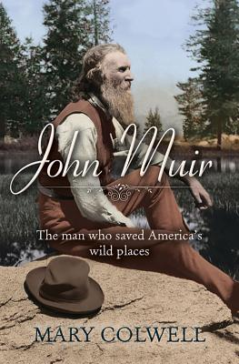 John Muir By Colwell, Mary